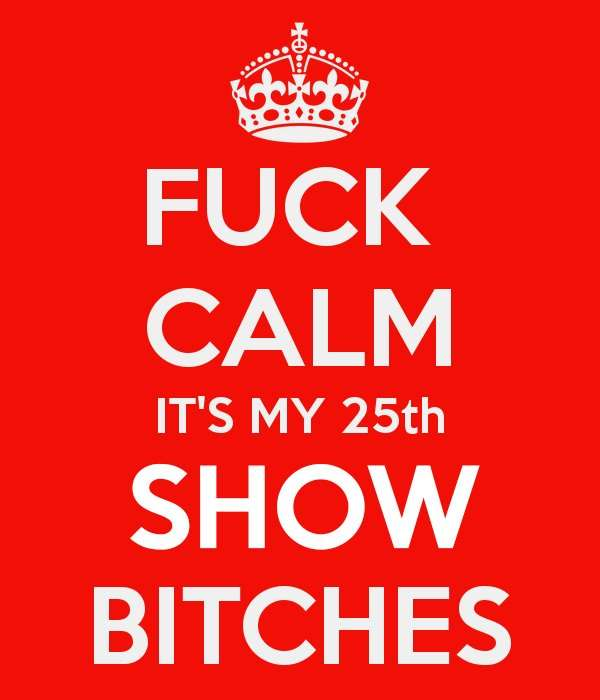 fuck-calm-it-s-my-25th-birthday-bitches (1)